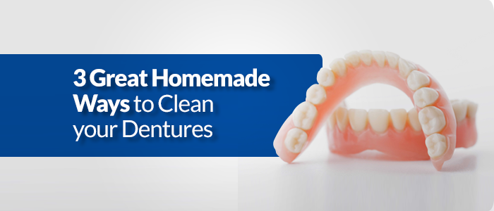Homemade Ways to Clean your Dentures